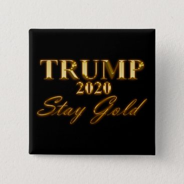 USA Themed TRUMP 2020 - Stay Gold Pinback Button