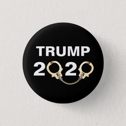 Trump 2020 With Handcuffs Button