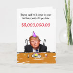 "Trump $5,000,000 Birthday Card<br><div class=""desc"">Only the best for your friend or loved one&#39;s birthday!  Fun and funny card is perfect for the 2016 campaign season.</div>"