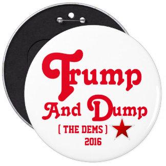 Trump and Dump 6 Inch Round Button