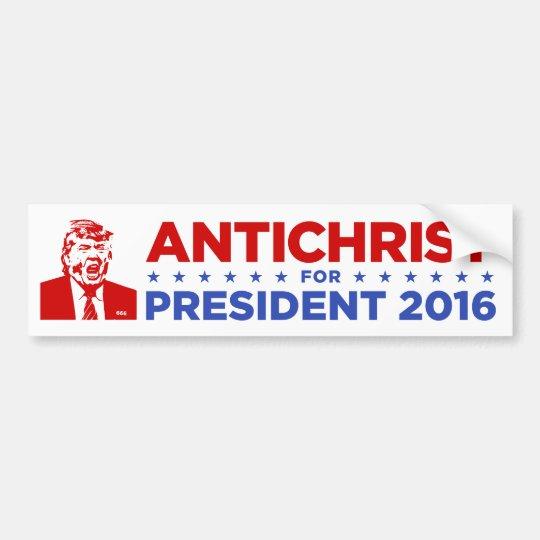 TRUMP ANTICHRIST for PRESIDENT 2016 Bumper Sticker ...