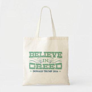 Trump Believe in Greed Tote Bag