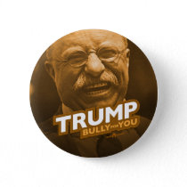 TRUMP Bully for You Pinback Button