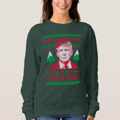 trump make christmas great again ugly sweater zazzlecom