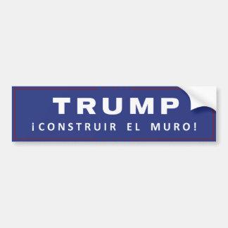 Trump Construir El Muro Build Wall Bumper Sticker