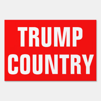 TRUMP COUNTRY ELECTIONS 2016 LAWN SIGN