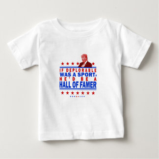 Trump Deplorable Hall of Fame Baby T-Shirt