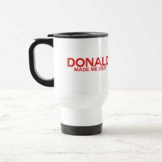Trump, Donald made me do it Travel Mug