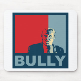 Trump/Drumpf: Bully (Hope colors) Mouse Pad