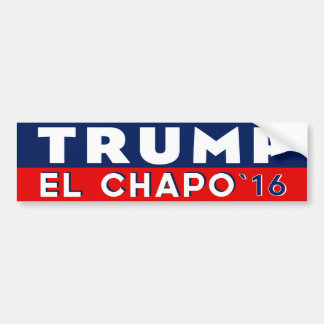 Trump El Chapo For President Bumper Sticker