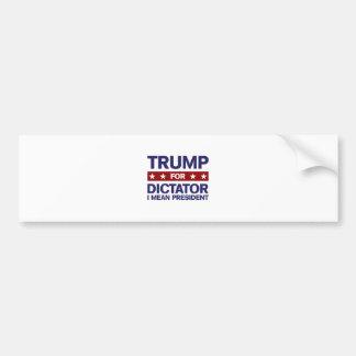 Trump for Dictator Bumper Sticker