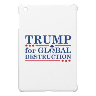 Trump For Global Destruction Cover For The iPad Mini