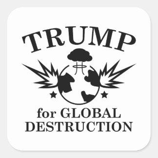 Trump For Global Destruction Square Sticker