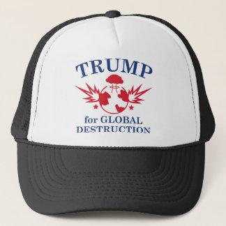 Trump For Global Destruction Trucker Hat