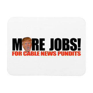 Trump for More Cable News Jobs -.png Rectangular Photo Magnet