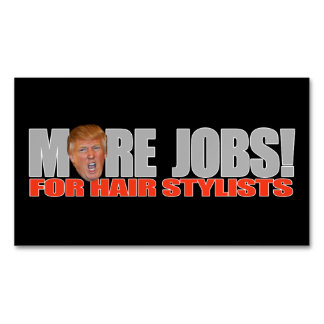 Trump for More Hair Stylist Jobs - - .png Magnetic Business Card