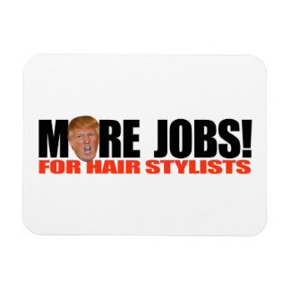 Trump for More Hair Stylist Jobs -.png Rectangular Photo Magnet