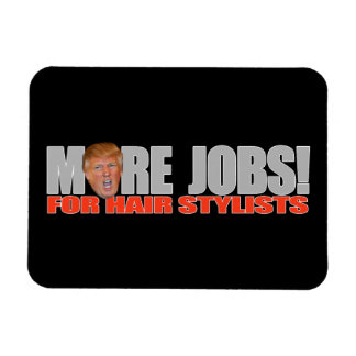 Trump for More Hair Stylist Jobs - - .png Rectangular Photo Magnet