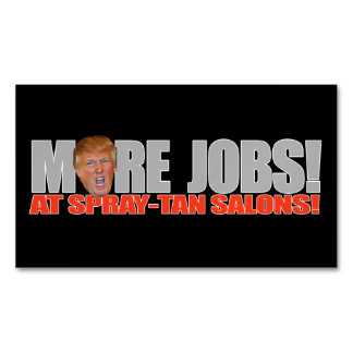 Trump for More Jobs at Spray-tan Salons - - .png Magnetic Business Card