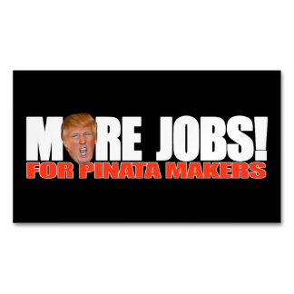 Trump for More Pinata Maker Jobs - - .png Business Card Magnet