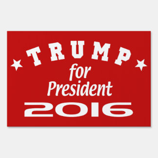 Trump For President 2016 Lawn Sign