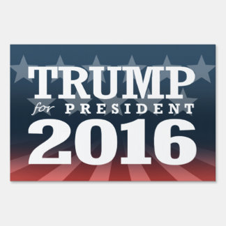 TRUMP FOR PRESIDENT 2016 SIGN
