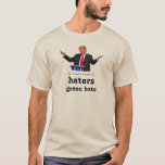 Trump for president, Haters Gonna Hate T-shirt
