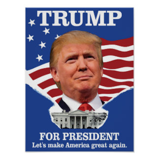 Trump For President Let's Make America Great Again Poster