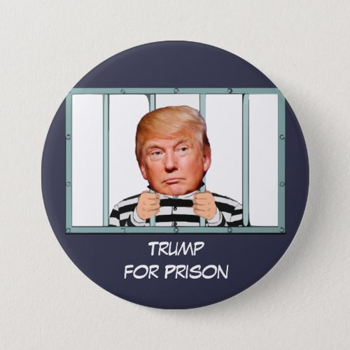 Trump for Prison with Trump behind bars Button