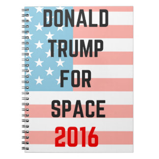TRUMP FOR SPACE Illustration Humor Republicans Spiral Notebook