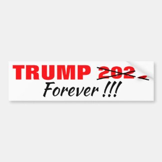 TRUMP FOREVER!!! BUMPER STICKER 2020