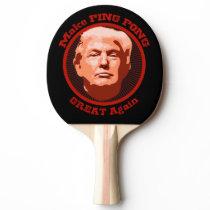 Trump Great Ping Pong Ping-Pong Paddle