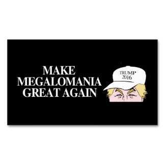Trump Hat - Make Megalomania Great Again - - .png Business Card Magnet