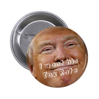 Trump I Want His Tax Rate Button