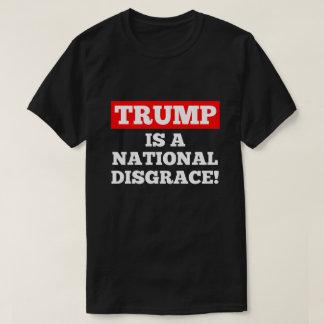 Trump is a National Disgrace Black T-Shirt