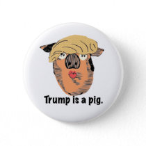 Trump is a pig button