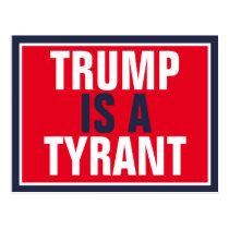 Trump is a Tyrant GOP Politics Postcard