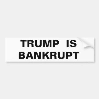TRUMP IS BANKRUPT BUMPER STICKER