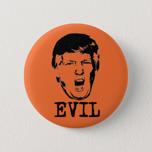 Trump is Evil Button