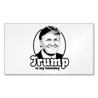 Trump is my homeboy 2016 magnetic business cards (Pack of 25)