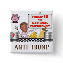 Trump IS the national emergency / Anti Trump, Button