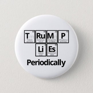 Trump Lies... Periodically Button