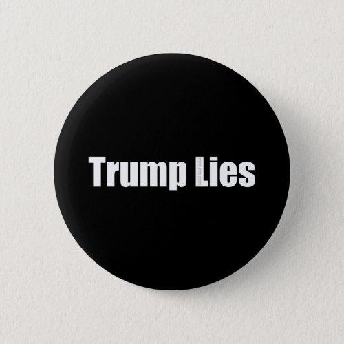 Trump Lies Pinback Button