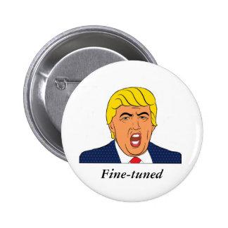Trump: Like a fine-tuned machine Button