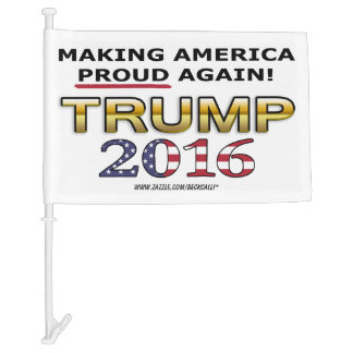 Trump Making America Proud Again car flag