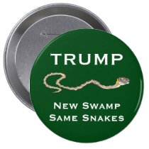 """Trump - New Swamp. Same Snakes"" Green Button"