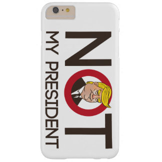 Trump Not My President Barely There iPhone 6 Plus Case
