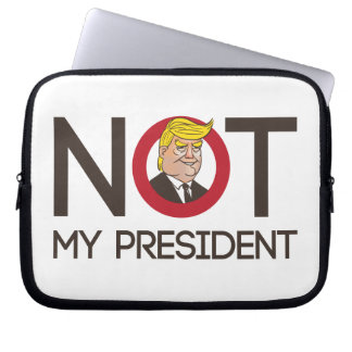Trump Not My President Laptop Sleeve