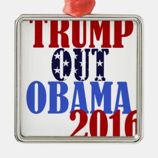 Trump Out Obama 2016 Metal Ornament