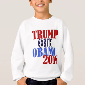 Trump Out Obama 2016 Sweatshirt